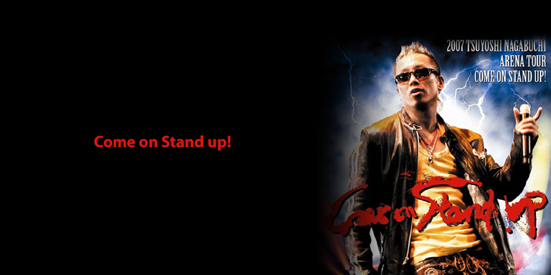 長渕剛 LIVE DVD「Come on Stand up!」