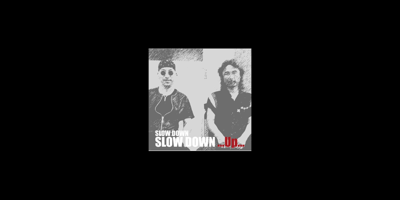 SLOW DOWN …Up…