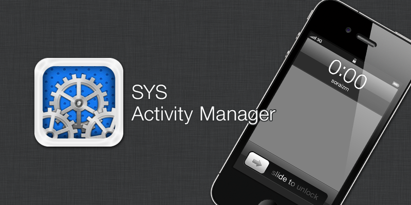SYS Activity Manager [ iPhone App ]