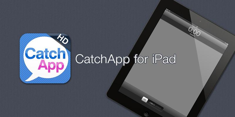 Catch app [ iPad App ]