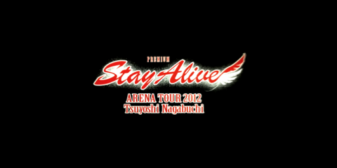 長渕剛 ARENA TOUR 2012「Stay Alive」