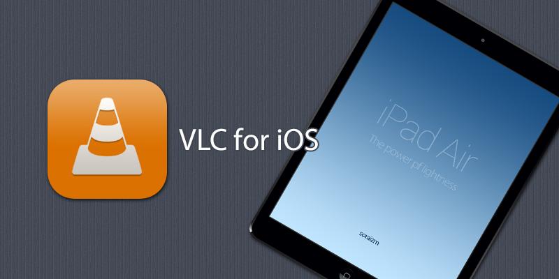 VLC for iOS [ iPad App ]