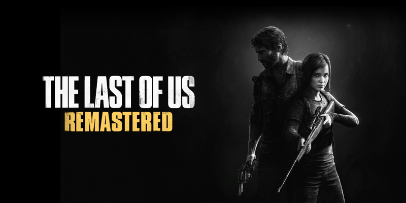 The Last of Us Remastered [ PS4 ]